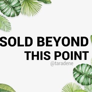 SOLD BEYOND THIS POINT